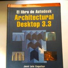 Libros de segunda mano: ARCHITECTURAL DESKTOP 3.3/EL LIBRO DE AUTODESK. Lote 155322262