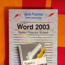 Libros de segunda mano: GUÍA PRÁCTICA WORD 2003. Lote 155419786