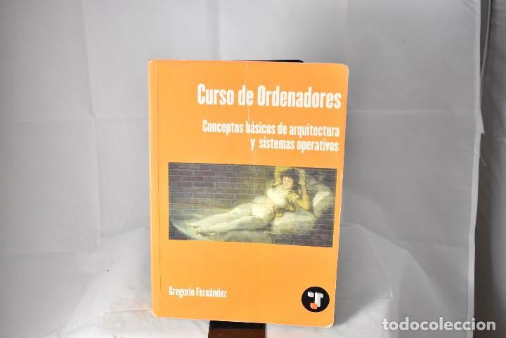 CURSO DE ORDENADORES.CONCEPTOS BASICOS DE ARQUITECTURA Y SISTEMAS OPERATIVOS.GREGORIO FERNANDEZ.2003 (Libros de Segunda Mano - Informática)