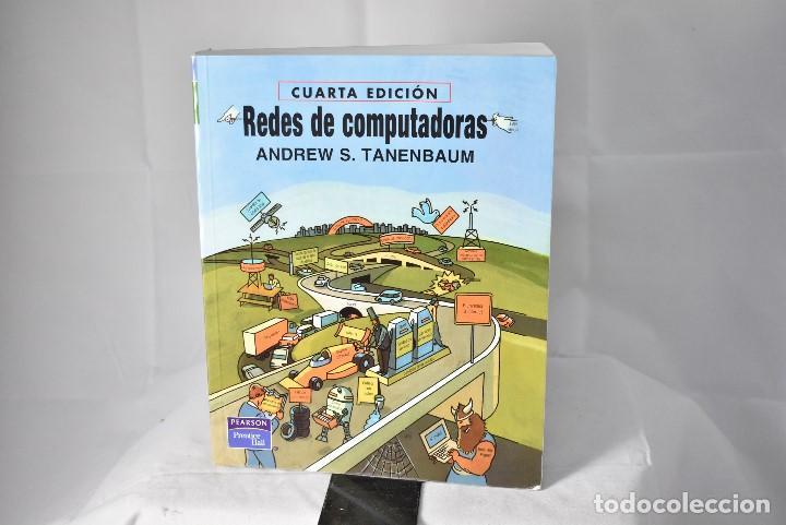 REDES DE COMPUTADORAS. ANDREW S. TANENBAUM. 4ªEDICION. PRENTICE HALL. MEXICO 2003 (Libros de Segunda Mano - Informática)