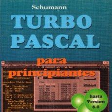 Libros de segunda mano: TURBO PASCAL PARA PRINCIPIANTES. Lote 155834478