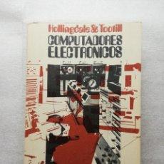 Libros de segunda mano: COMPUTADORES ELECTRÓNICOS - HOLLINGDALE & TOOTILL (ALIANZA, 1969) RETROINFORMATICA. Lote 155993282