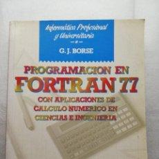 Libros de segunda mano: PROGRAMACION FORTRAN 77. Lote 155994230