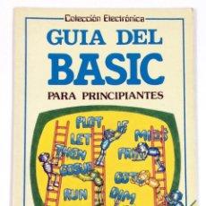 Libros de segunda mano: GUÍA DEL BASIC PARA PRINCIPIANTES - COLECCIÓN ELECTRÓNICA - EDICIONES PLESA - SM. Lote 156069438