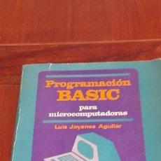 Libros de segunda mano: PROGRAMACIÓN BASIC PARA MICROCOMPUTADORAS MCGRAWHILL 1985 1A EDICIÓN LUIS JOYANES AGUILAR. Lote 156089986