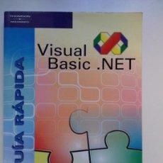 Libros de segunda mano: VISUAL BASIC .NET GUÍA RÁPIDA DE GONZÁLEZ MANGAS. Lote 156211010