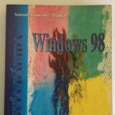 Libros de segunda mano: LIBRO WINDOWS 98 – GUÍA RÁPIDA – ANTONIA GONZÁLEZ MANGAS – PARANINFO AÑO 2000. Lote 157120178