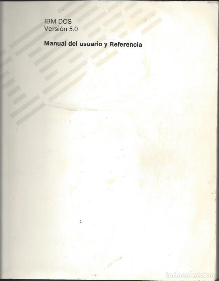 IBM DOS. MANUAL DEL USUARIO Y REFERENCIA (Libros de Segunda Mano - Informática)