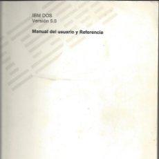 Libros de segunda mano: IBM DOS. MANUAL DEL USUARIO Y REFERENCIA. Lote 157427818
