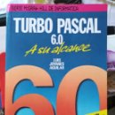 Libros de segunda mano: TURBO PASCAL 6.0 A SU ALCANCE. LUIS JOYANES AGUILAR. MCGRAW HILL.. Lote 157924194