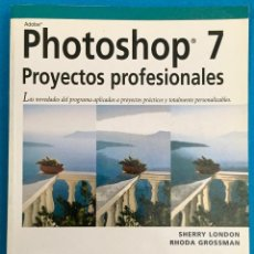 Libros de segunda mano: ADOBE PHOTOSHOP 7 PROYECTOS PROFESIONALES PARA WINDOWS Y MACINTOSH. ANAYA MULTIMEDIA.. Lote 158818122