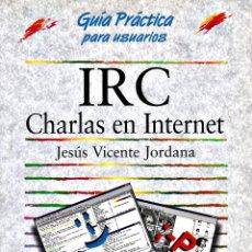 Libros de segunda mano: IRC. CHARLAS EN INTERNET.. Lote 159641458