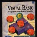 Libros de segunda mano: VISUAL BASIC - PROGRAMACIÓN CLIENTE/SERVIDOR - (POR ALFONS GONZÁLEZ PÉREZ) - 2ª EDICIÓN, 1999 - . Lote 160015082
