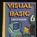 Libros de segunda mano: VISUAL BASIC 6 - CURSO DE INICIACIÓN - APRENDA UD. MISMO - POR SERGIO ÁRBOLES Y LUIS NAVARRO . Lote 160018590