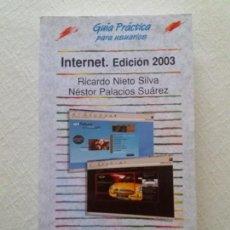 Libros de segunda mano: INTERNET. EDICION 2003. ANAYA. RICARDO SILVA/NÉSTOR PALACIOS.. Lote 160357586