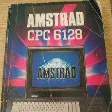 Libros de segunda mano: AMSTRAD CPC 6128 MANUAL. Lote 160510012