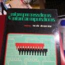 Libros de segunda mano: MICROPROCESADORES Y MICROCOMPUTADORES - MUNDO ELECTRÓNICO MARCOMBO 1984 - INFORMATICA VINTAGE. Lote 160571922