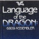 Libros de segunda mano: LANGUAGE OF THE DRAGON: 6809. MIKE JAMES. 1983. Lote 160935106