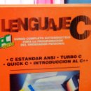 Libros de segunda mano: LENGUAJE PROGRAMACIÓN C * CURSO COMPLETO AUTODIDÁCTICO * TAPAS DURAS. Lote 160998122