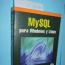 Libros de segunda mano: MYSQL PARA WINDOWS Y LINUX. PÉREZ LÓPEZ, CÉSAR. ED. RA-MA. MADRID 2003. Lote 161099010