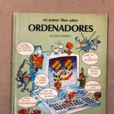Libros de segunda mano: MI PRIMER LIBRO DE ORDENADORES. LUCA NOVELLI. ED. ANAYA 1986.. Lote 161150757