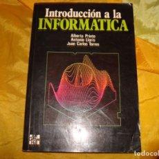 Libros de segunda mano: INTRODUCCION A LA INFORMATICA. PRIETO / LLORIS/ TORRES. 1991. Lote 162295370