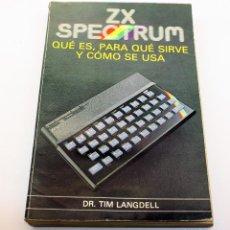 Libros de segunda mano - ZX SPECTRUM - QUÉ ES, PARA QUÉ SIRVE Y COMO SE USA - TIM LANGDELL - 1982 - 3º EDICIÓN - 162430742