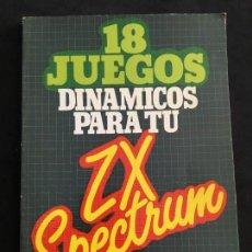 Libros de segunda mano: LIBRO 18 JUEGOS DINAMICOS PARA TU ORDENADOR ZX SPECTRUM. Lote 162718674