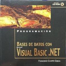 Libros de segunda mano: BASES DE DATOS CON VISUAL BASIC .NET. Lote 162739430
