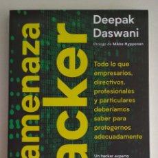 Libros de segunda mano: LA AMENAZA HACKER. DEEPAK DASWANI. DEUSTO. Lote 163085118