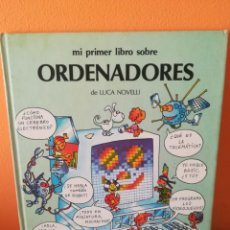 Libros de segunda mano: MI PRIMER LIBRO DE ORDENADORES. LUCA NOVELLI. ANAYA. 1985.. Lote 182723118