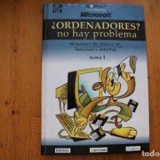 Libros de segunda mano: ORDENADORES NO HAY PROBLEMA 2 TOMOS. Lote 164042046