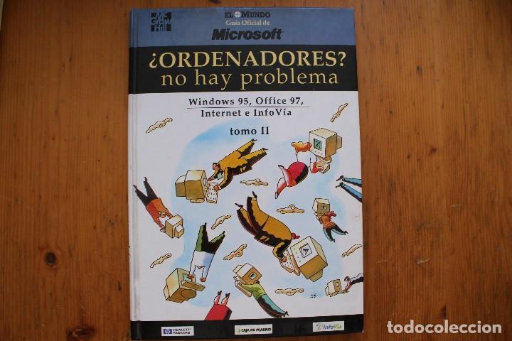Libros de segunda mano: ORDENADORES NO HAY PROBLEMA 2 TOMOS - Foto 2 - 164042046