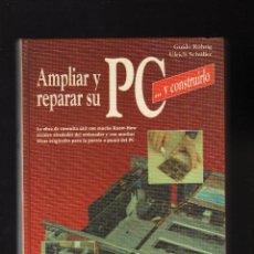 Libros de segunda mano: AMPLIAR Y REPARAR SU PC ... Y CONSTRUIRLO POR GUIDO RÖHRIG Y ULRICH SCHÜLLER · MARCOMBO, 1992 . Lote 165393242