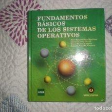 Libros de segunda mano: FUNDAMENTOS BÁSICOS DE LOS SISTEMAS OPERATIVOS;J.M.DÍAZ/D.CHAOS ET AL.;SANZ Y TORRES 2011. Lote 166125690