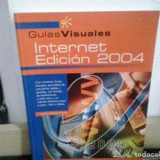 Libros de segunda mano: LMV - GUIAS VISUALES, INTERNET EDICIÓN 2004. JAVIER MADRUGA PAYNO. Lote 166543766
