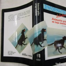 Libros de segunda mano: ANIMACION GRAFICA EN BAJA RESOLUCION - FRANCISCO MORALES - EDI UNIVERSIDAD Y CULTURA 1989 289PAG 1S. Lote 235884105
