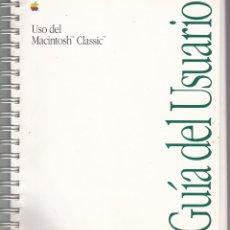 Libros de segunda mano: GUIA DEL USUARIO - USO DEL MACINTOSH CLASSIC - APPLE COMPUTER. Lote 167587844