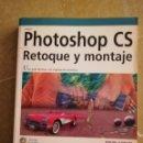 Libros de segunda mano: PHOTOSHOP CS. RETOQUE Y MONTAJE (STEVE CAPLIN) NO INCLUYE CD. Lote 168281628