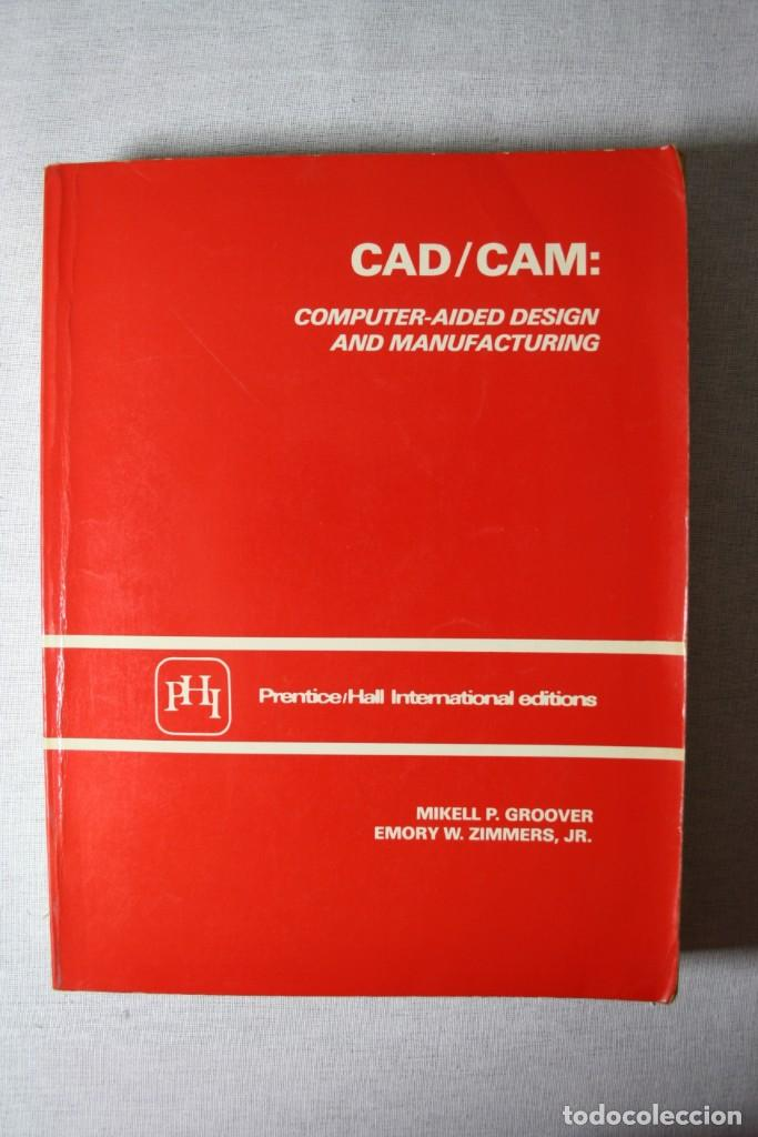 CAD / CAM: COMPUTER-AIDED DESIGN AND MANUFACTURING. (Libros de Segunda Mano - Informática)