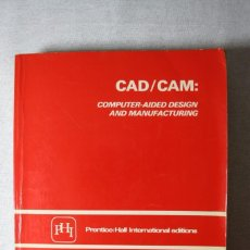 Libros de segunda mano: CAD / CAM: COMPUTER-AIDED DESIGN AND MANUFACTURING.. Lote 168291028