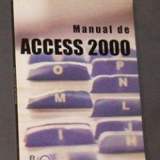 Libros de segunda mano: MANUAL DE ACCES 2000 JOSE MIGUEL PALOMINO . Lote 168949208