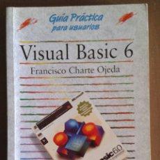 Libros de segunda mano: VISUAL BASIC 6. GUÍA PRÁCTICA PARA USUARIOS. ED ANAYA. FRANCISCO CHARTE OJEDA. Lote 169086032
