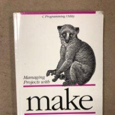 Libros de segunda mano: MANAGING PROJECTS WITH MAKE. ANDREW ORAM & STEVE TALBOTT. C PROGRAMING UTILITY. ED. O'REILLY. Lote 169104560