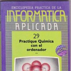 Libros de segunda mano: ENCICLOPEDIA PRÁCTICA DE LA INFORMÁTICA APLICADA EDICIONES SIGLO CULTURAL QUIMICA Nº 29. Lote 169258504