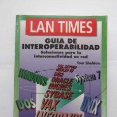 Libros de segunda mano: GUIA DE INTEROPERABILIDAD SOLUCIONES PARA LA INTERCONECTIVIDAD EN RED. LAN TIMES. DEBIBL. Lote 169428508
