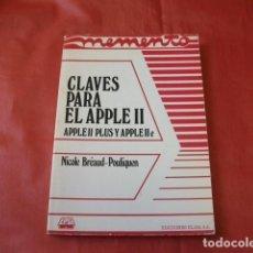 Libros de segunda mano: CLAVES PARA EL APPLE II - NICOLE BRÉAUD-POULIQUEN. Lote 170500232