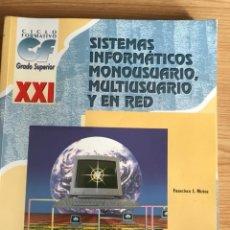Libros de segunda mano: SISTEMAS INFORMÁTICOS MONOUSUARIO, MULTIUSUARIO EN RED.. Lote 170929605