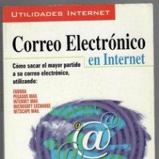 Libros de segunda mano: CORREO ELECTRÓNICO EN INTERNET. CÓMO SACAR EL MAYOR PARTIDO A SU CORREO ELECTRÓNICO UTILIZANDO: EUDO. Lote 171408945