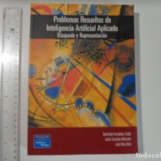 Libros de segunda mano: PROBLEMAS RESUELTOS DE INTELIGENCIA ARTIFICIAL APLICADA, 412 PÁGINAS CASTELLANO, PVP LIBRERÍAS 33 €. Lote 171433905